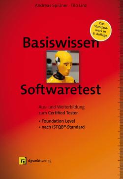 Basiswissen Softwaretest von Linz,  Tilo, Spillner,  Andreas
