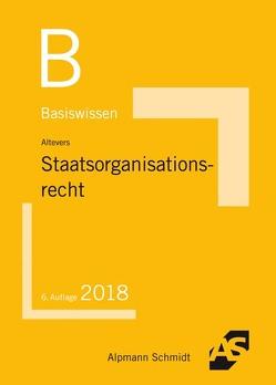 Basiswissen Staatsorganisationsrecht von Altevers,  Ralf