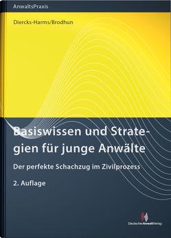 Basiswissen und Strategien für junge Anwälte von Brodhun,  Rüdiger, Diercks-Harms,  Kerstin