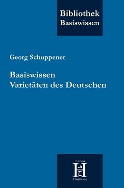 Basiswissen Varietäten des Deutschen von Schuppener,  Georg