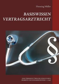 Basiswissen Vertragsarztrecht von Müller,  Henning