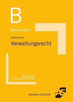Basiswissen Verwaltungsrecht von Wüstenbecker,  Horst