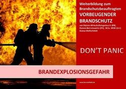 Basiswissen – Vorbeugender Brandschutz / Basiswissen – Vorbeugender Brandschutz – Brandexplosionsgefahr von Wolfschmidt,  Bianca