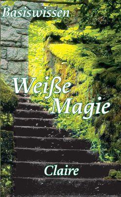 Basiswissen Weiße Magie von Seifert,  Claire