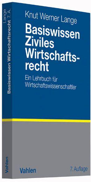 Basiswissen Ziviles Wirtschaftsrecht von Lange,  Knut Werner