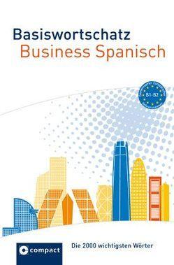 Basiswortschatz Business Spanisch B1-B2 von Carrasquedo,  Olga
