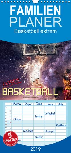 Basketball extrem – Familienplaner hoch (Wandkalender 2019 , 21 cm x 45 cm, hoch) von Roder,  Peter