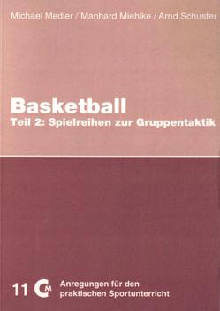 Basketball – Teil 2 von Medler,  Michael, Miehlke,  Manhard, Schuster,  Arnd