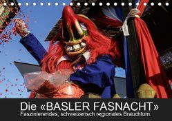 BASLER FASNACHT – Faszinierendes, schweizerisch regionales Brauchtum.CH-Version (Tischkalender 2019 DIN A5 quer) von H. Wisselaar,  Marc