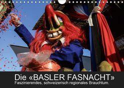 BASLER FASNACHT – Faszinierendes, schweizerisch regionales Brauchtum.CH-Version (Wandkalender 2019 DIN A4 quer) von H. Wisselaar,  Marc