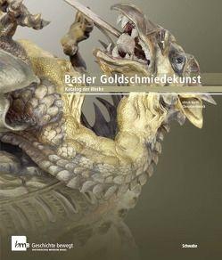Basler Goldschmiedekunst von Barth,  Ulrich, Historisches Museum,  Basel, Hörack,  Christian, Söll Tauchert,  Sabine