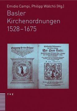 Basler Kirchenordnungen 1528–1675 von Campi,  Emidio, Wälchli,  Philipp