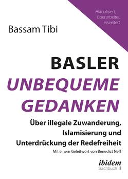 Basler Unbequeme Gedanken von Neff,  Benedict, Tibi,  Bassam