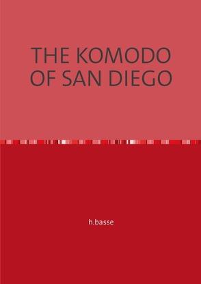 BASSE EDITION / THE KOMODO OF SAN DIEGO von basse,  horst, faber,  dirk