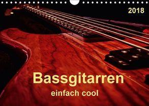 Bassgitarren – einfach cool (Wandkalender 2018 DIN A4 quer) von Roder,  Peter