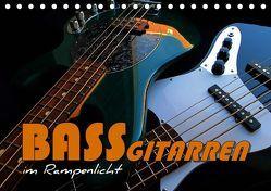 Bassgitarren im Rampenlicht (Tischkalender 2019 DIN A5 quer)