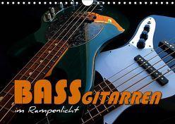 Bassgitarren im Rampenlicht (Wandkalender 2019 DIN A4 quer) von Bleicher,  Renate