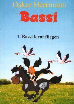 Bassi lernt fliegen von Herrmann,  Oskar