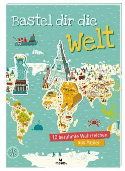 Bastel dir die Welt von Bothuon,  Rozenn, Dahmen,  Melanie, Schmidt-Wussow,  Susanne