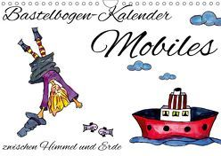 Bastelbogen-Kalender Mobiles – zwischen Himmel und Erde (Wandkalender 2019 DIN A4 quer) von Koepp,  Verena