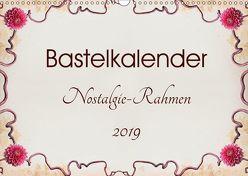 Bastelkalender Nostalgie-Rahmen 2019 (Wandkalender 2019 DIN A3 quer) von SusaZoom