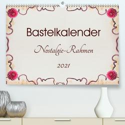 Bastelkalender Nostalgie-Rahmen 2021 (Premium, hochwertiger DIN A2 Wandkalender 2021, Kunstdruck in Hochglanz) von SusaZoom