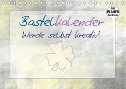 BASTELKALENDER Werde selbst kreativ! (Tischkalender 2019 DIN A5 quer) von Viola,  Melanie