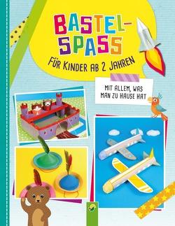 Bastelspaß für Kinder ab 2 Jahren von Holzapfel,  Elisabeth