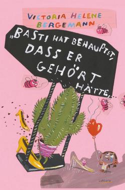 """""""Basti hat behauptet, dass er gehört hätte, …"""" von Bergemann,  Victoria Helene"""