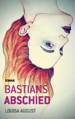 Bastians Abschied von August,  Louisa