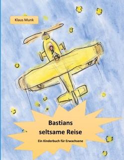 Bastians seltsame Reise von Munk,  Klaus
