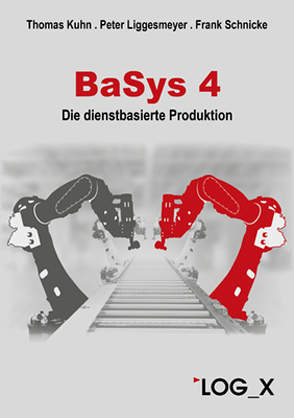 BaSys 4 von Frank,  Schnicke, Liggesmeyer,  Peter, Peter,  Liggesmeyer, Thomas,  Kuhn