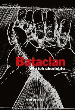 Bataclan: Wie ich überlebte von Dewilde,  Fred, Frank,  Bettina