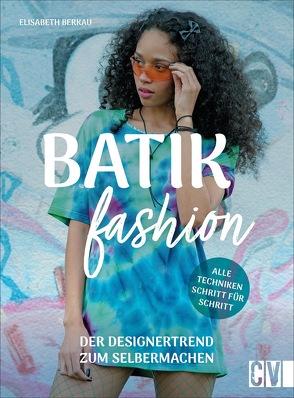 Batik Fashion von Berkau,  Elisabeth