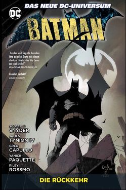 Batman von Capullo,  Greg, Kruhm,  Ralph, Paquette,  Yanick, Rossmo,  Riley, Snyder,  Scott, Tynion IV,  James