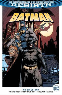 Batman von Finch,  David, Janin,  Mikel, King,  Tom, Kruhm,  Ralph, Reis,  Ivan, Snyder,  Tom