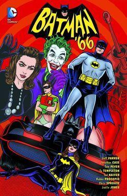 Batman '66 von Case,  Jonathan, Jones,  Joelle, Naifeh,  Ted, Parker,  Jeff, Peyer,  Tom, Sprouse,  Chris, Templeton,  Ty