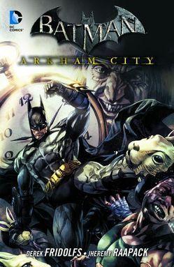 Batman: Arkham City von Fridolfs,  Derek, Lopez,  David, Miller,  Mike S, Nguyen,  Eric, Nguyen,  Peter, Raapack,  Jheremy, Redondo,  Bruno, Suayan,  Mico, Yeung,  Craig