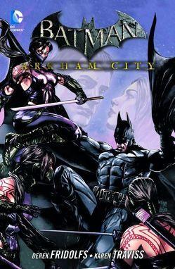 Batman: Arkham City von Burchielli,  Riccardo, Dallocchio,  Federico, Fridolfs,  Derek, Lobel,  Ben, Shasteen,  Tony, Traviss,  Karen