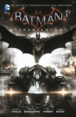 Batman: Arkham Knight von Thibert,  Art, Tomasi,  Peter J.