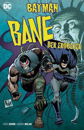 Batman: Bane, der Eroberer von Dixon,  Chuck, Faßbender,  Jörg, Nolan,  Graham