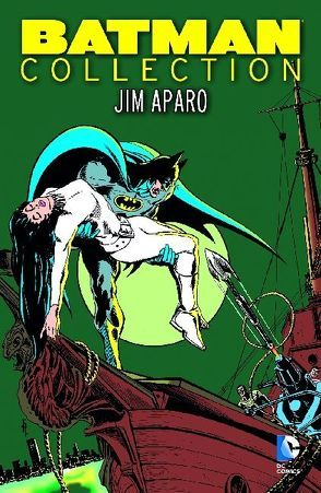 Batman Collection: Jim Aparo von Aparo,  Jim, Haney,  Bob