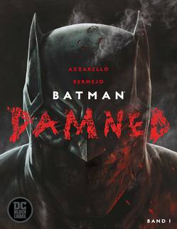 Batman: Damned von Azzarello,  Brian, Bermejo,  Lee