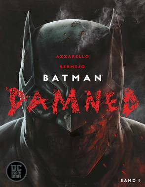 Batman: Damned von Azzarello,  Brian, Bermejo,  Lee, Rother,  Josef