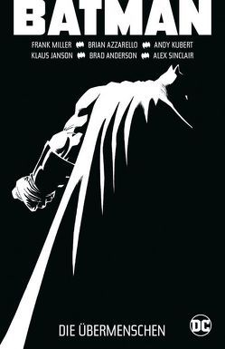 Batman: Dark Knight III – Die Übermenschen von Azzarello,  Brian, Janson,  Klaus, Kronsbein,  Bernd, Kubert,  Andy, Miller,  Frank