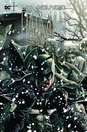 Batman Deluxe: Noël von Bermejo,  Lee, Kups,  Steve