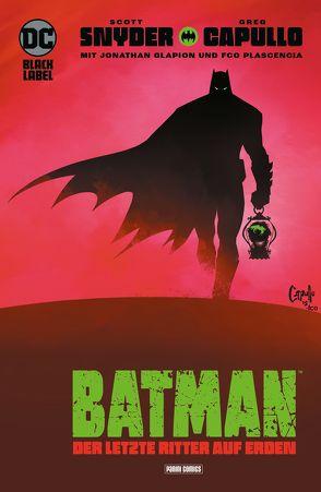 Batman: Der letzte Ritter auf Erden von Capullo,  Greg, Kruhm,  Ralph, Snyder,  Scott