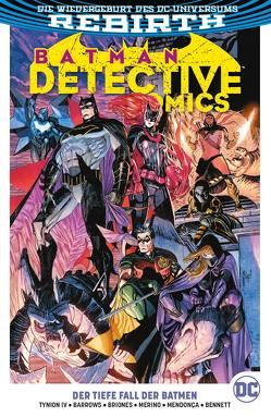 Batman – Detective Comics von Barrows,  Eddy, Bennett,  Joe, Briones,  Philippe, Kruhm,  Ralph, Mendonça,  Miguel, Merino,  Jesus, Tynion IV,  James