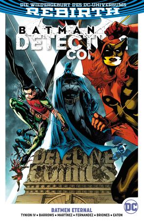 Batman – Detective Comics von Barrows,  Eddy, Briones,  Philippe, Eaton,  Scot, Fernández,  Javier, Ferreira,  Eber, Kruhm,  Ralph, Martinez,  Alvaro, Tynion IV,  James