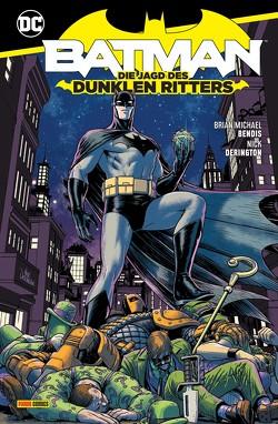 Batman: Die Jagd des Dunklen Ritters von Bendis,  Brian Michael, Derington,  Nick, Faßbender,  Jörg